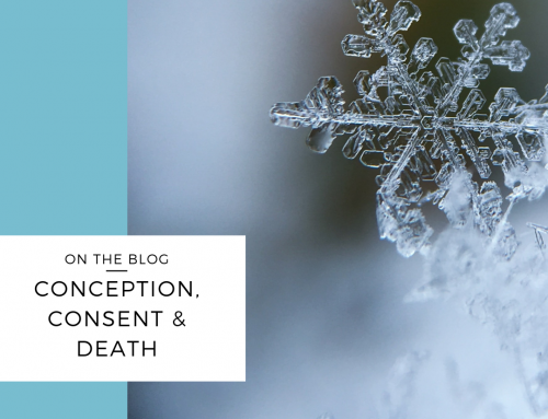 Conception, Consent and Death