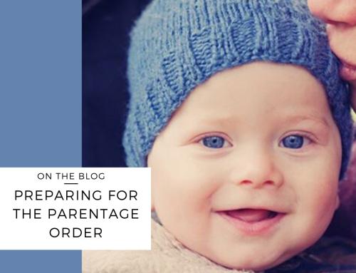 Preparing for the Parentage Order